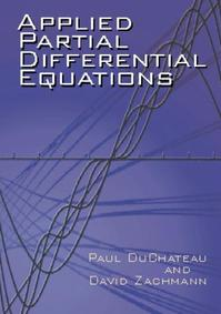 Applied Partial Differential Equations - Paul Duchateau, David Zachmann (ISBN 9780486419763)