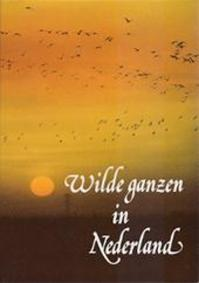 Wilde ganzen in nederland - Unknown (ISBN 9789003950307)