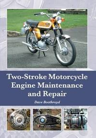 Two-Stroke Motorcycle Engine Maintenance and Repair - Dave Boothroyd (ISBN 9781785001208)