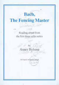 Bach, The Fencing Master. Reading aloud from the first three cello suites. - Anner Bylsma