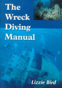 The Wreck Diving Manual - Lizzie Bird (ISBN 9781861260239)