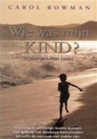 Wie was mijn kind? - Carol Bowman, Abbie Doeven (ISBN 9789022983584)