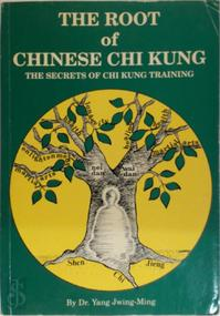 The root of Chinese Chi kung - Jwing-Ming Yang (ISBN 9780940871076)