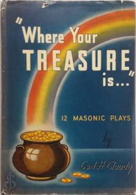 """Where your treasure is ... "" - Carl Harry Claudy"