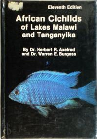 African Cichlids of Lakes Malawi and Tanganyika - Herbert R. Axelrod, Warren E. Burgess (ISBN 9780866228565)