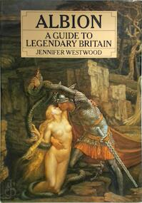 Albion: A guide to legendary Britain - Jennifer Westwood (ISBN 9780246117892)