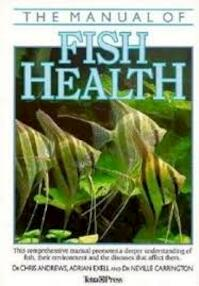 The Manual of Fish Health - Chris Andrews (ISBN 9780861013685)
