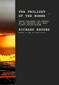 The Twilight of the Bombs - Richard Rhodes (ISBN 9780307267542)