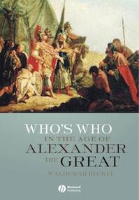 Who's Who in the Age of Alexander the Great - Waldemar Heckel (ISBN 9781405112109)