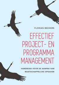 Effectief project- en programmamanagement - Florian Bekkers (ISBN 9789023255451)