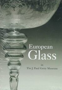 European glass in the J. Paul Getty Museum - J. Paul Getty Museum, Catherine Hess, Timothy Husband (ISBN 9780892362554)
