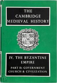 The Cambridge Medieval History: Volume 4, The Byzantine Empire, Part 2, Government, Church and Civilisation - J. M. Hussey (ISBN 9780521045360)