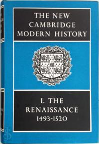 The New Cambridge Modern History: Volume 1 The Renaissance 1493 1520: The Renaissance 1493 1520 v. 1 Volume 1 - G.N Clark (ISBN 052104541x)
