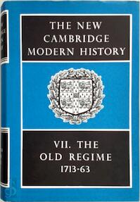 The New Cambridge Modern History: Volume 7, The Old Regime, 1713-1763 - J. O. Lindsay (ISBN 9780521045452)