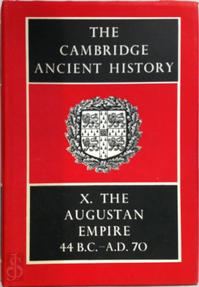 The Cambridge Ancient History: Volume 10, The Augustan Empire 44 BC-70 AD - S. A. Cook, F. E. Adcock, M. P. Charlesworth (ISBN 9780521044929)