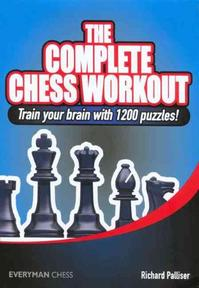 The Complete Chess Workout - Richard Palliser (ISBN 9781857445329)