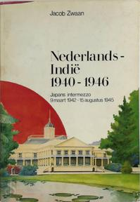 Nederlands-Indië 1940-1946 - Jacob Zwaan (ISBN 9789062074884)