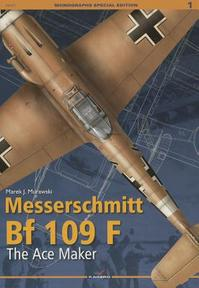 Messerschmitt Bf 109 F - The Ace Maker - Marek J. Murawski (ISBN 9788362878499)