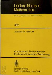 Combinatorial Theory Seminar. A Seminar Held at the Technological University, Eindhoven 1971-1973 - Jacobus H. van Lint (ISBN 9780387067353)