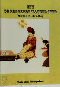 New Go proverbs illustrated - Milton N. Bradley (ISBN 9781889554983)