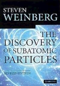 The Discovery of Subatomic Particles Revised Edition - Steven Weinberg (ISBN 9780521823517)