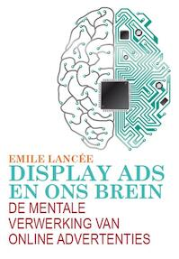 Display ads en ons brein - Emile Lancee (ISBN 9789082126013)