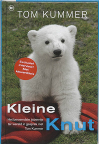 Kleine Knut - Tom Kummer (ISBN 9789044319613)