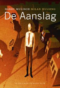 De aanslag - Harry Mulisch, Milan Hulsing (ISBN 9789054924463)