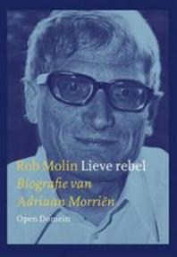 Lieve rebel - Rob Molin (ISBN 9789029562874)