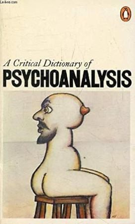 A Critical Dictionary of Psychoanalysis - Charles Rycroft