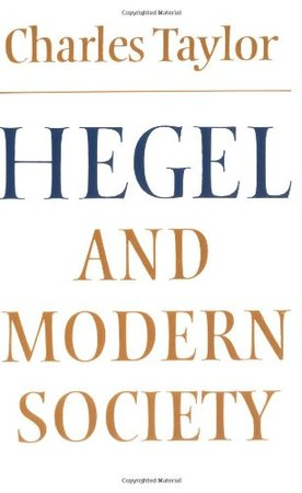 Hegel and Modern Society - Charles Taylor