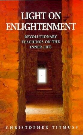 Light on Enlightenment - Christopher Titmuss