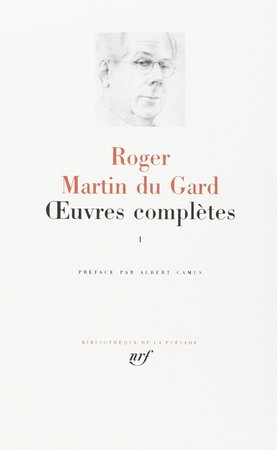 Oeuvres Complètes 1 - Roger Martin Du Gard