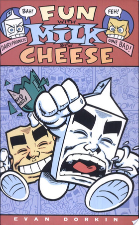 Fun with Milk and Cheese - Evan Dorkin