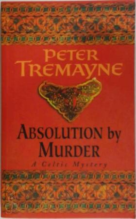 Absolution by murder - Peter Tremayne