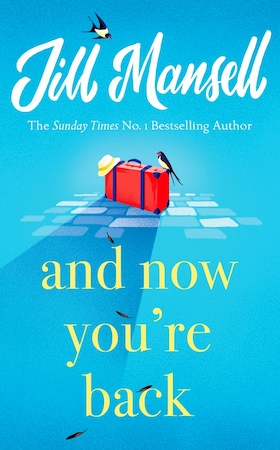 And now you're back - Jill Mansell