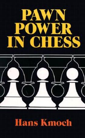 Pawn Power in Chess - Hans Kmoch