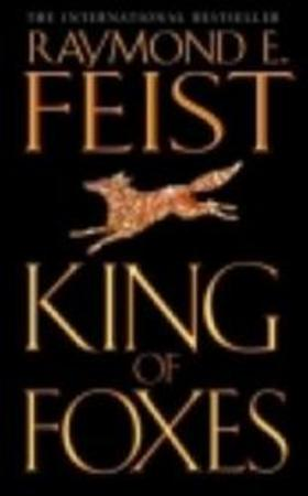 King of foxes - R.E. Feist
