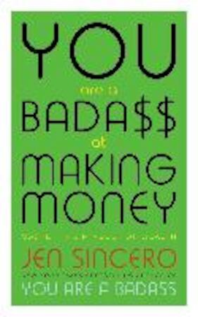 You are a Badass at Making Money - Jen Sincero