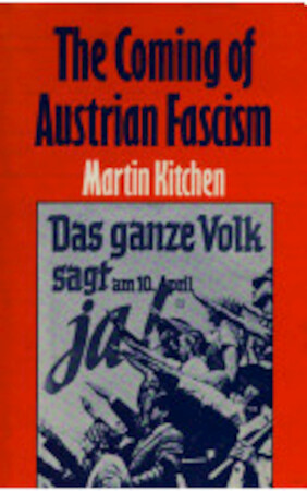 The Coming of Austrian Fascism - Martin Kitchen