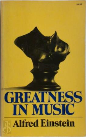Greatness in music - Alfred Einstein