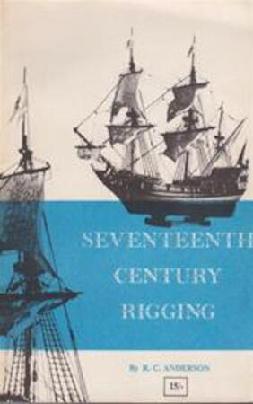 Seventeenth-century rigging - Roger Charles Anderson