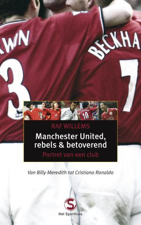 Manchester United, rebels en betoverend - Raf Willems