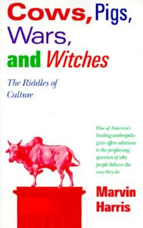 Cows, Pigs, Wars & Witches - marvin harris