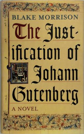 The Justification of Johann Gutenberg - Blake Morrison