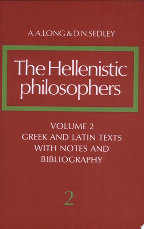 The Hellenistic Philosophers: Volume 2, Greek and Latin Texts with Notes and Bibliography - A. A. Long, D. N. Sedley