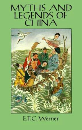 Myths and Legends of China - E.T.C. Werner