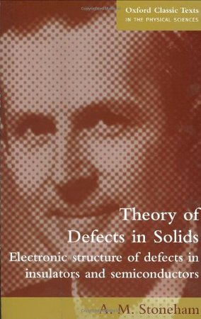 Theory of Defects in Solids - A. M. Stoneham