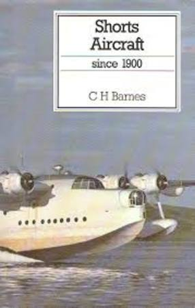 Shorts aircraft since 1900 - C.H. Barnes, Christopher Henry Barnes