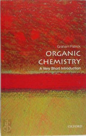 Organic Chemistry: A Very Short Introduction - Graham Patrick